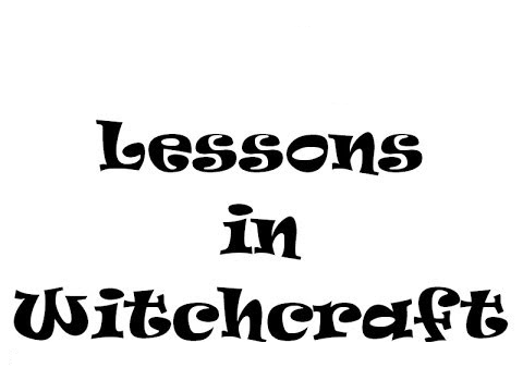 Lessons In Witchcraft